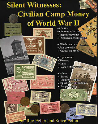 Silent Witnesses Civilian Camp Money of World War II Two Illustrated NEW Book