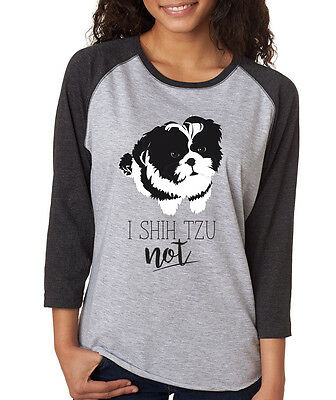 I SHIH TZU NOT funny pet love animal dog breed rescue Women's 3/4 Sleeve T-Shirt