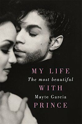 The Most Beautiful My Life with PRINCE by Mayte Garcia Pre-Order 9781409171195