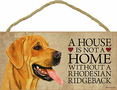 A house is not a home without a Rhodesian Ridgeback Dog Wood Sign USA Made - NEW