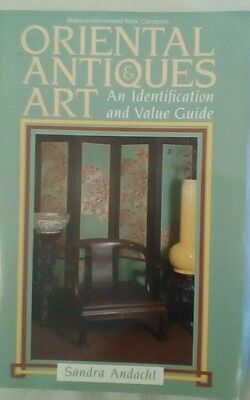 Oriental Antiques and Art : An Identification and Value Guide by Sandra...
