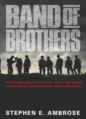 Band of Brothers By Stephen E. Ambrose. 0743429907