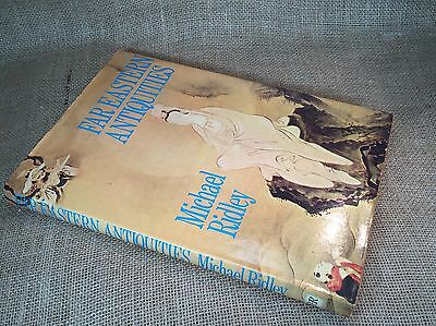 Far Eastern Antiquities 1972 by Michael Ridley Hardcover