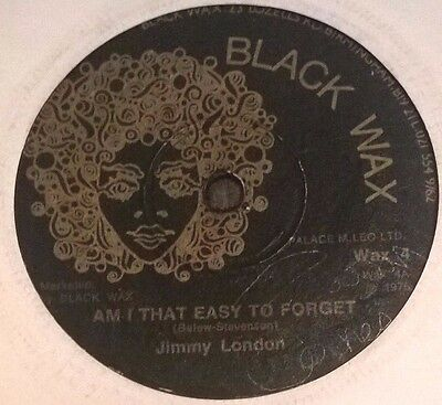 "Jimmy London 7"" Am I That Easy To Forget 1975 WAX4 Black Wax"