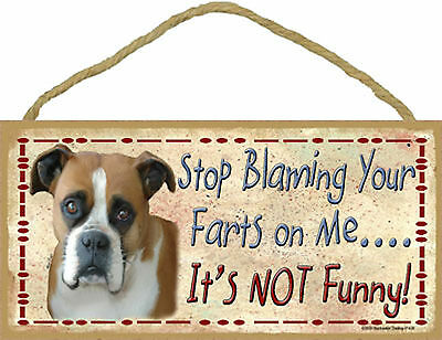 Boxer Stop Blaming Your Farts on Me It's not Funny Wood Puppy Dog Sign USA Made