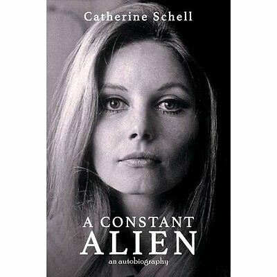 A Constant Alien Catherine Schell Fantom Films Limited Hardback 9781781961612