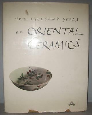 Two Thousand Years Of Oriental Ceramics Abrams Hardcover 1St Edition