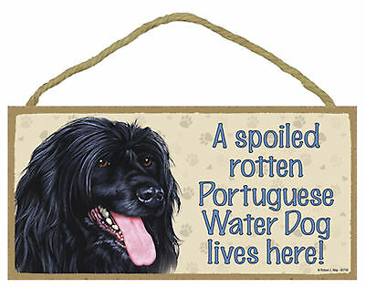 A spoiled rotten Portuguese Water Dog lives here! Wood Puppy Dog Sign USA Made