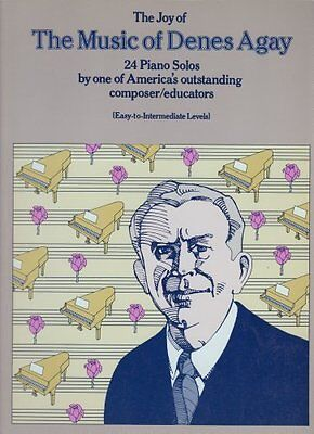 The Joy of Music of Denes Agay: 24 Piano Solos by One of America's Outstanding