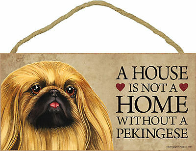 A house is not a home without a Pekingese Wood Puppy Dog Sign Plaque Made in USA
