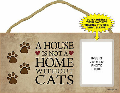 A house is not a home without Cats Wood Photo Picture Frame Sign Made in USA NEW
