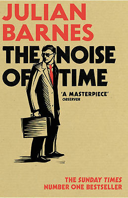 Julian Barnes - The Noise of Time (Paperback) 9781784703325