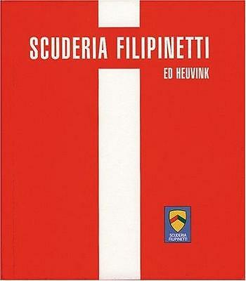 Book: SCUDERIA FILIPINETTI by Ed Heuvink, Racing Team History, FRENCH Edition