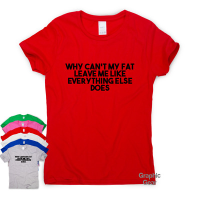 3be46705d Fat Leave Me funny T-shirts awesome gift mens womens sarcastic slogan tee