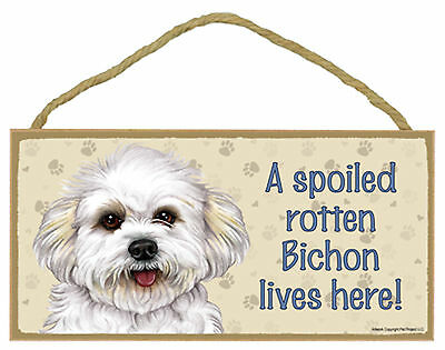 A spoiled rotten Bichon lives here! Wood Bichon Frise Dog Sign Plaque USA Made