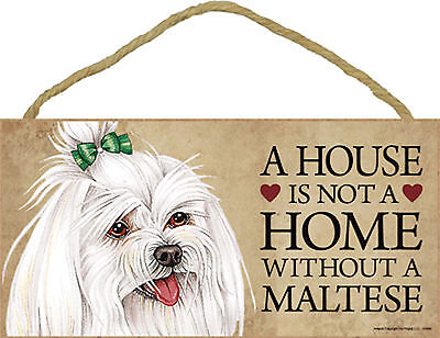 A house is not a home without a Maltese Wood Puppy Dog Sign Plaque Made in USA