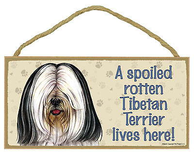 A spoiled rotten Tibetan Terrier lives here! Wood Puppy Dog Sign Plaque USA Made