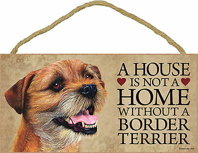 A house is not a home without a Border Terrier Wood Dog Sign Plaque USA Made