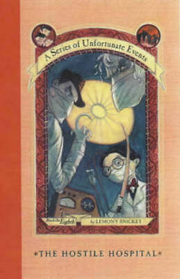 A series of unfortunate events: The hostile hospital by Lemony Snicket|Brett