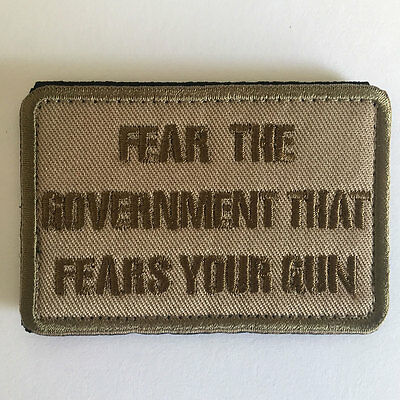 Fear The Government That Fears Your Gun Quote USA Military Tactical Morale Patch