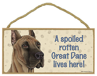 A spoiled rotten Great Dane lives here! Wood Puppy Dog Sign Plaque Made in USA