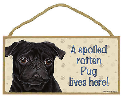 A spoiled rotten Pug lives here! Wood Puppy Dog Sign Plaque Made in USA
