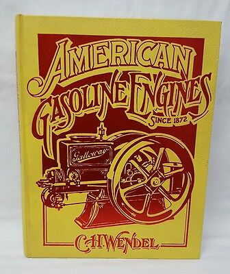 American Gasoline Engines Since 1872 By Charles H Wendel