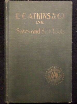 Rare 1911 E.c. Atkins Indianapolis Saws Saw Tools Catalog Hardcover