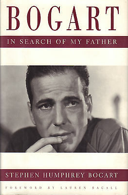 BOGART (IN SEARCH OF MY FATHER) - Stephen Humphrey Bogart