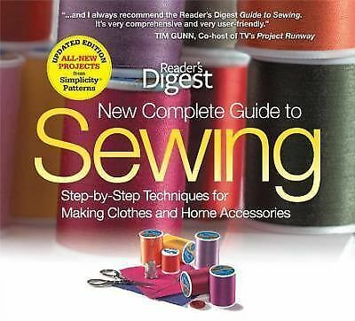 The New Complete Guide to Sewing: Step-by-Step Techniques for Making Clothes and