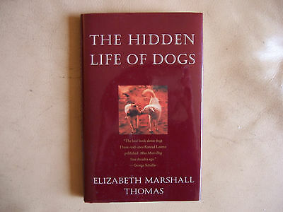 The Hidden Life of Dogs by Elizabeth Marshall Thomas (1993, Hardcover)