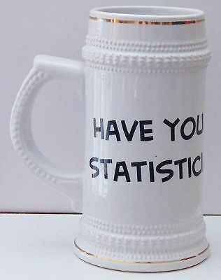 Decorative Stein HAVE YOU HUGGED A STATISTICIAN TODAY? Unique Rare