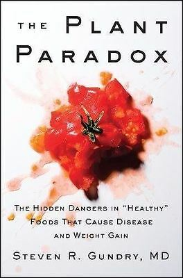 The Plant Paradox Hidden Dangers in Healthy Foods That Cause Disease Weight Gain