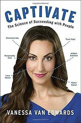 Captivate: The Science of Succeeding with People (Hardcover) Vanessa Van Edwards