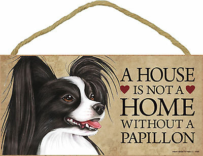 A house is not a home without a Papillon Wood Puppy Dog Sign Plaque Made in USA