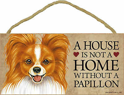A house is not a home without a Papillon Wood Puppy Dog Sign Plaque USA Made