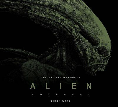 The Art and Making of Alien: Covenant  by Simon Ward(Hardcover)