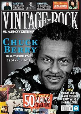 Vintage Rock Magazine (May/june 2017) Chuck Berry, 50 Greatest Albums Ever...new