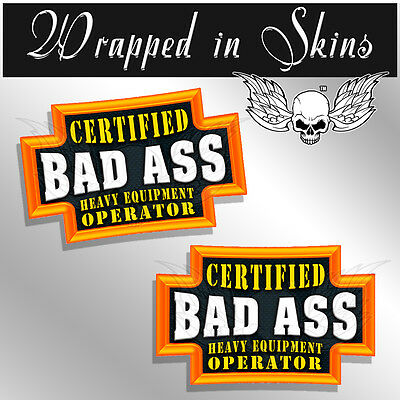 Bad Ass Heavy Equipment OPERATOR Hard Hat Decals Funny Helmet Stickers - 2 PACK