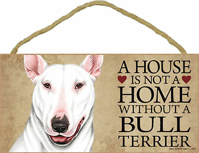 A house is not a home without a Bull Terrier Wood Puppy Dog Sign Plaque USA Made