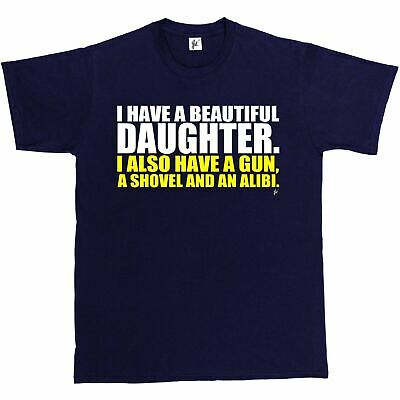 I Have Beautiful Daughter, Also Have A G*n & Alibi Mens T-Shirt