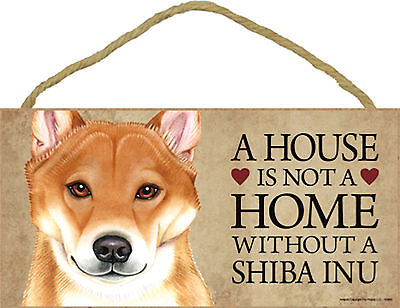 A house is not a home without a Shiba Inu Wood Puppy Dog Sign Plaque USA Made