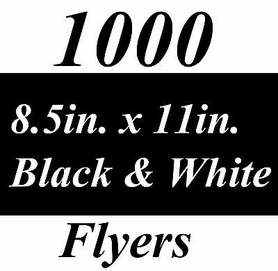 "1000 Black and White Custom Printed Flyers 8.5""x11"" Free Expedited Shipping"
