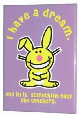 Happy Bunny I Have A Dream Something Eats Teachers Magnet