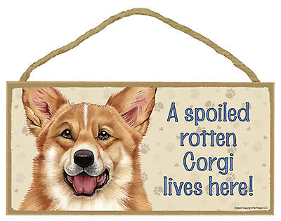 A spoiled rotten Corgi lives here! Wood Puppy Dog Sign Plaque Made in USA