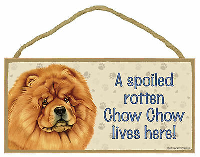 A spoiled rotten Chow Chow lives here! Wood Puppy Dog Sign Plaque USA Made