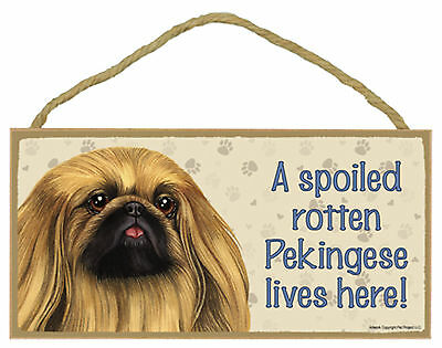 A spoiled rotten Pekingese lives here! Wood Puppy Dog Sign Plaque Made in USA