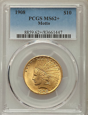 1908 Indian Head Gold $10 with Motto PCGS MS62+ Higher Plus Grade