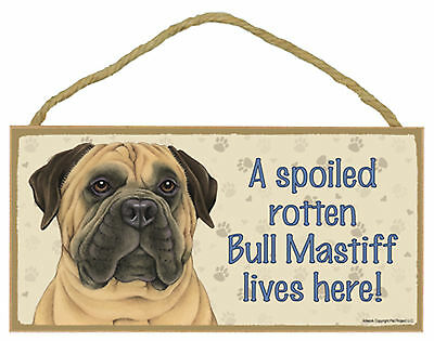 A spoiled rotten Bull Mastiff lives here! Wood Puppy Dog Sign Plaque USA Made