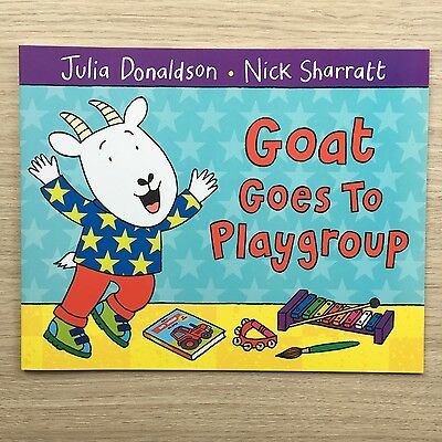 NEW Goat Goes to Playgroup Paperback Book By Julia Donaldson